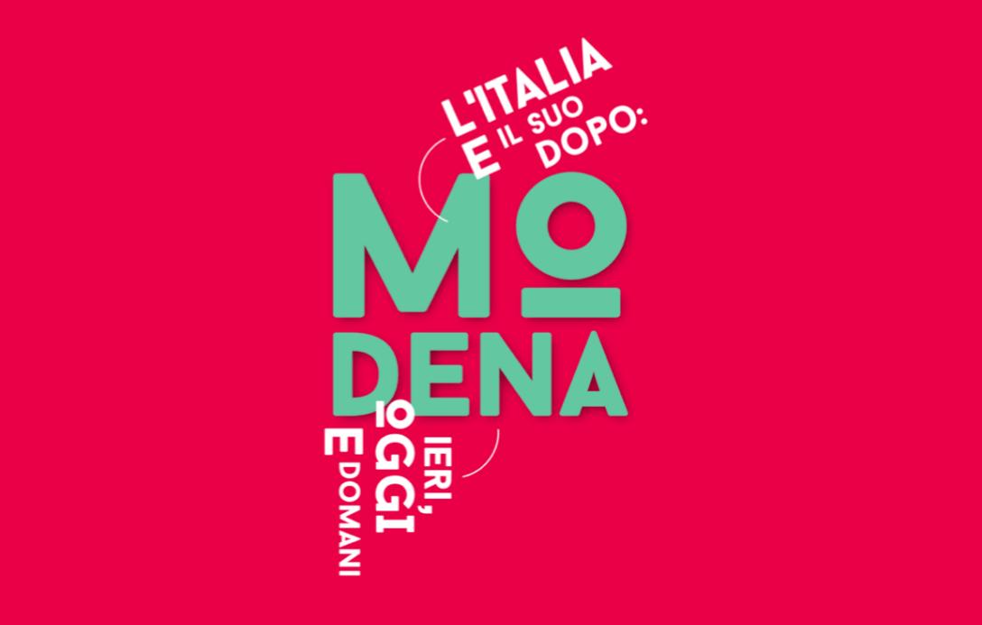 L'Italia e il suo dopo: Modena ieri, oggi e domani
