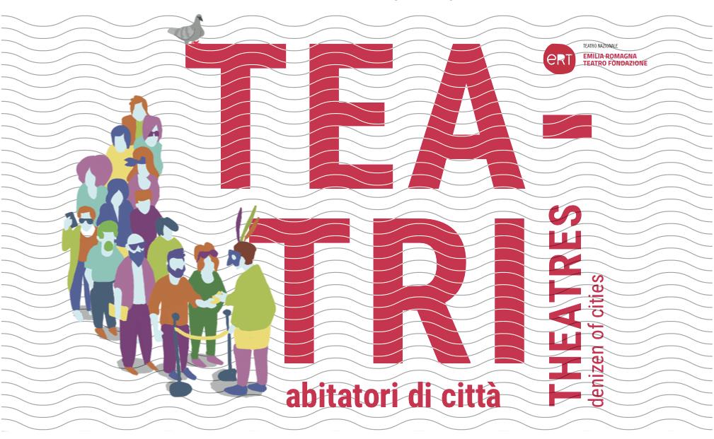 Teatri abitatori di città - Theatres denizen of cities