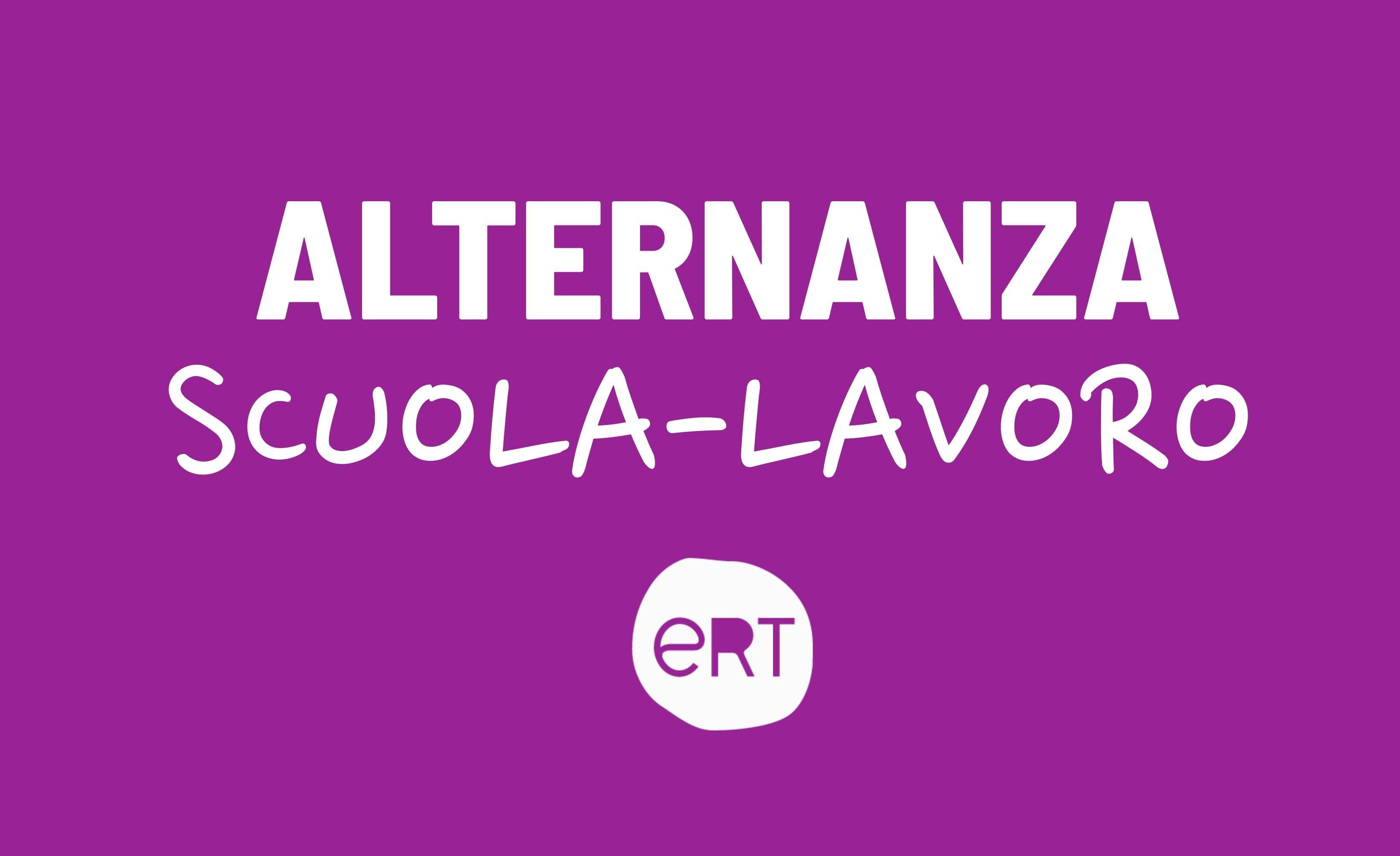 Alternanza scuola-lavoro a ERT