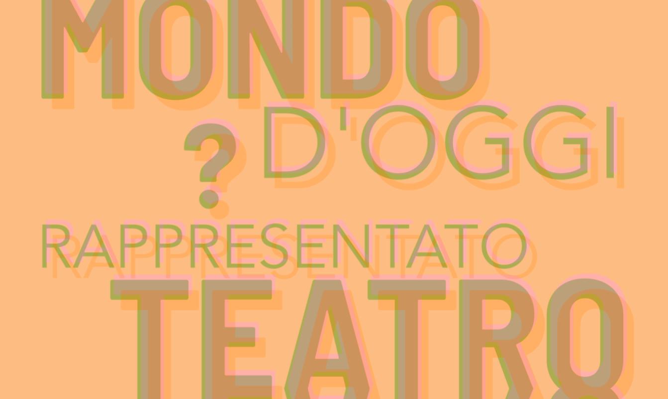 Il mondo d'oggi può essere ancora rappresentato attraverso il teatro?